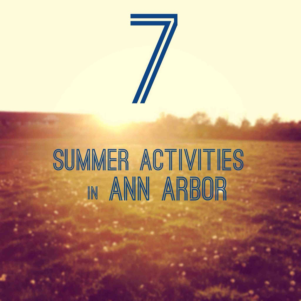 7 Summer activities in ann arbor